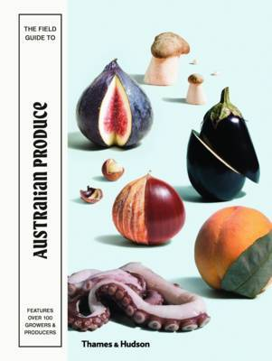The Field Guide to Australian Produce $60.00 (AUD) inc GST